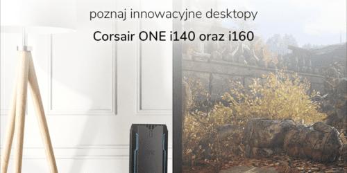 Ahoj! Corsair One – desktopy z wielokrotnie nagradzanej linii wpływają na wody x-komu