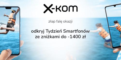 Odkryj Tydzień Smartfonów w x-kom ze zniżkami do -1400 zł
