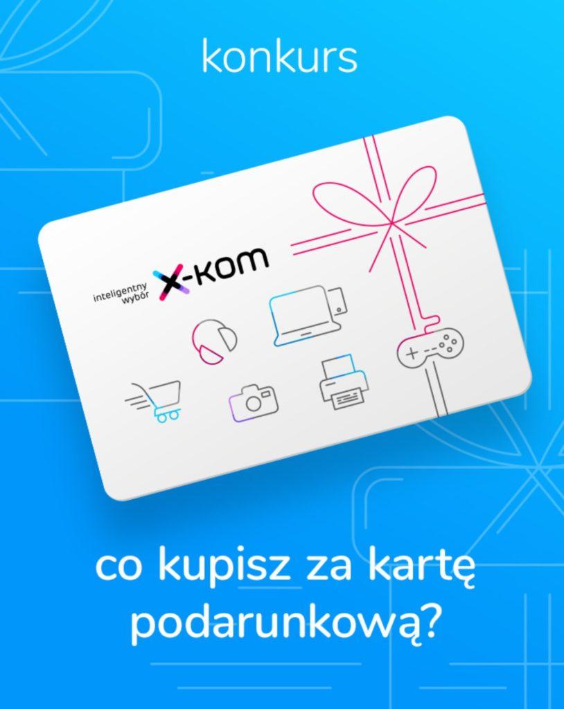 konkurs karty podarunkowe x-kom