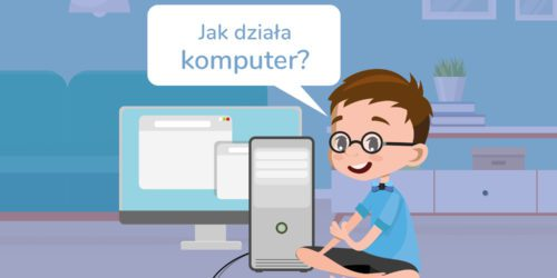 Jak działa komputer? Bajtek tłumaczy i wyjaśnia