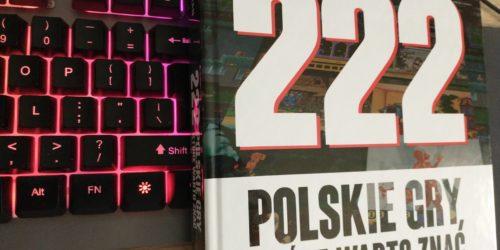 """Cudze chwalicie, swe… poznacie. """"222 polskie gry, które warto znać"""" – recenzja książki"""