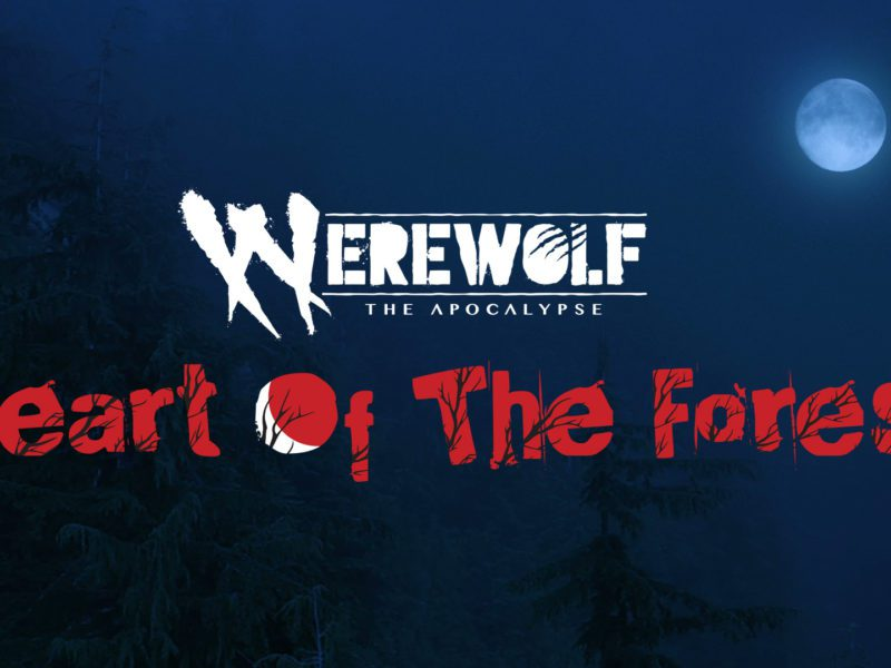 Werewolf: the Apocalypse – Heart of the Forest – już graliśmy!