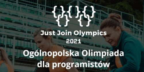 Just Join Olympics 2021. Niebawem odbędzie się Ogólnopolska Olimpiada dla Programistów