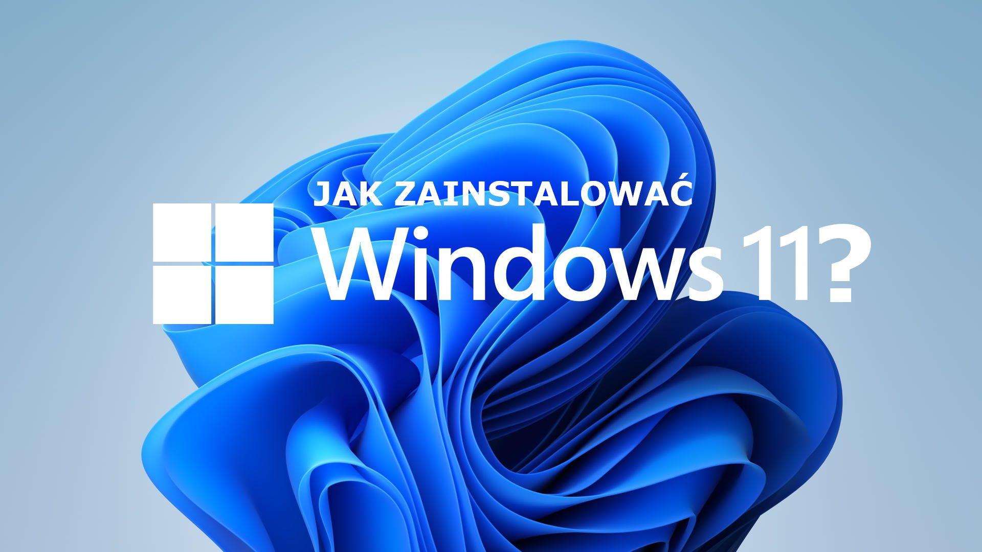 Pobieranie i instalacja Windows 11